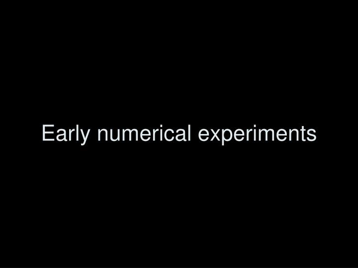 Early numerical experiments