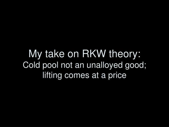 My take on RKW theory: