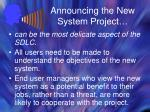 announcing the new system project