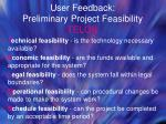 user feedback preliminary project feasibility telos