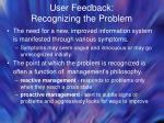 user feedback recognizing the problem