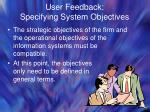 user feedback specifying system objectives