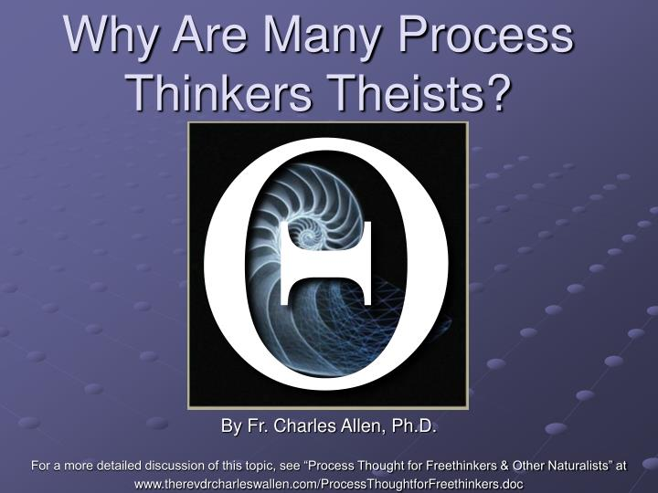 why are many process thinkers theists