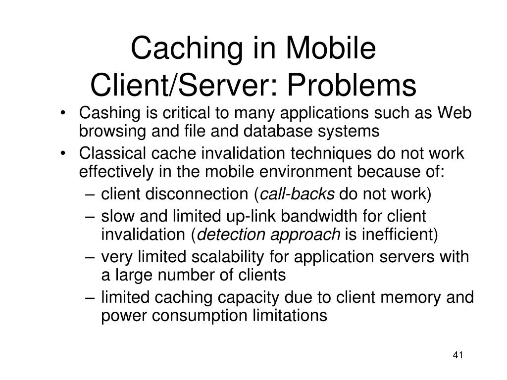 Caching in Mobile Client/Server: Problems