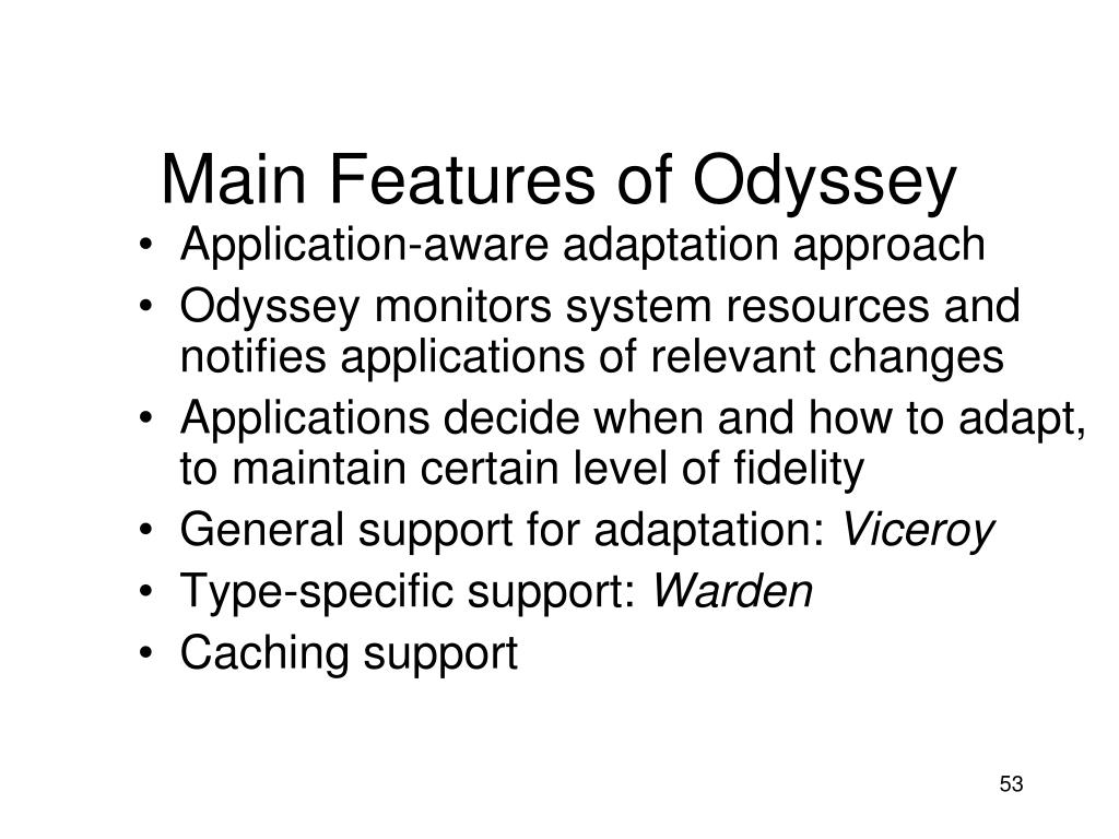 Main Features of Odyssey