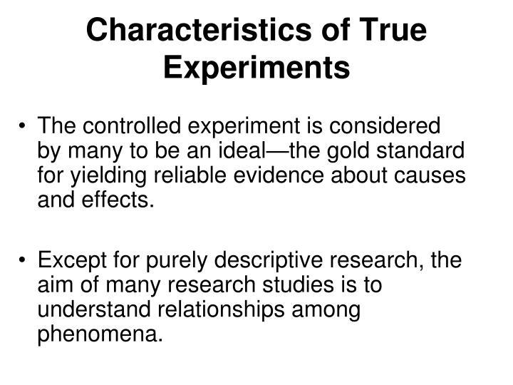 Characteristics of True Experiments