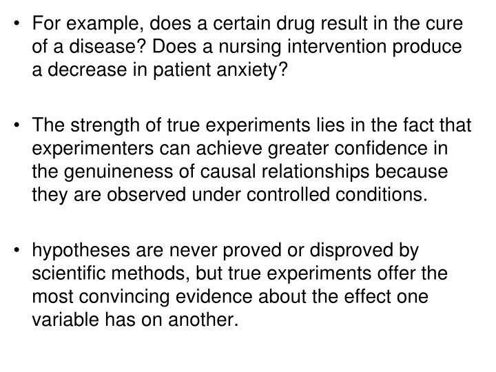 For example, does a certain drug result in the cure of a disease? Does a nursing intervention produce a decrease in patient anxiety?