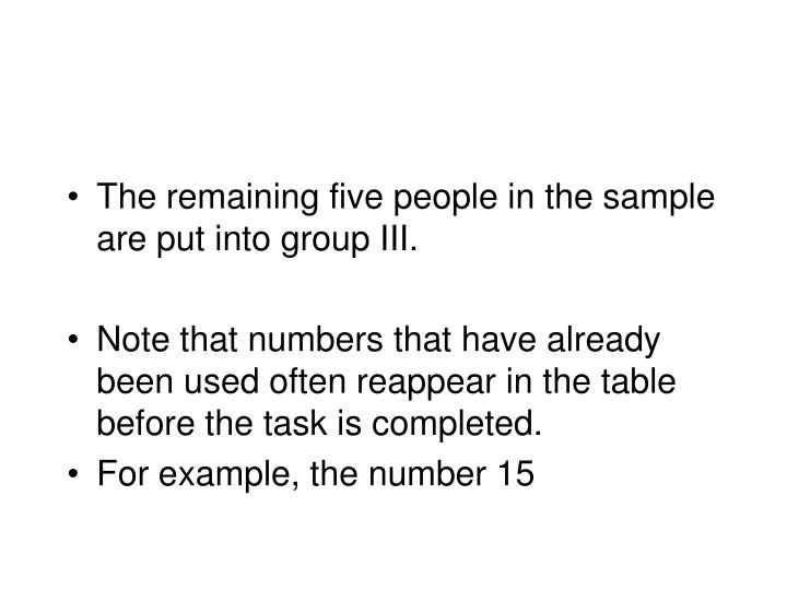 The remaining five people in the sample are put into group III.