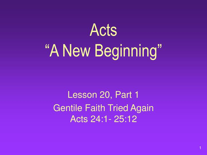 acts a new beginning n.