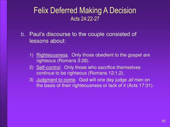 Felix Deferred Making A Decision