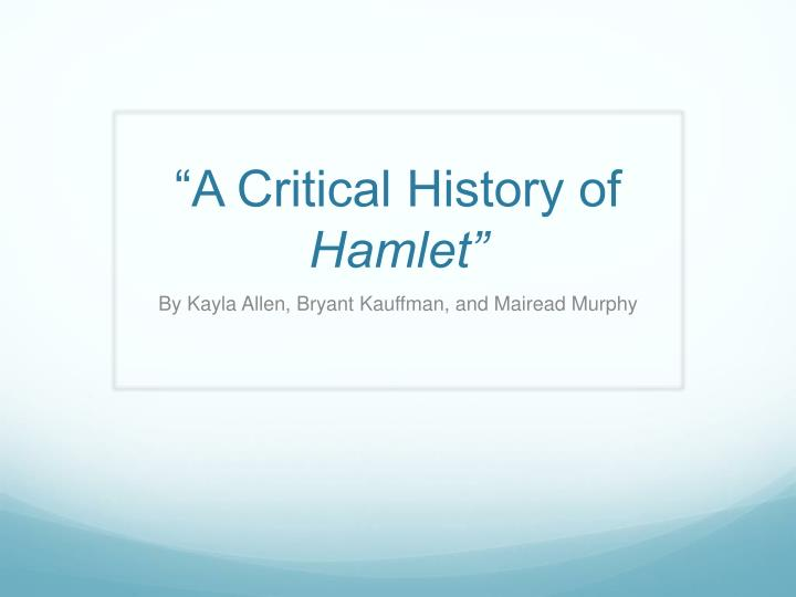 A critical history of hamlet