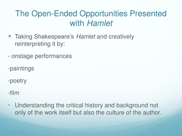 The open ended opportunities presented with hamlet