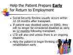 help the patient prepare early for return to employment