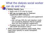 what the dialysis social worker can do and why