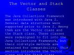 the vector and stack classes