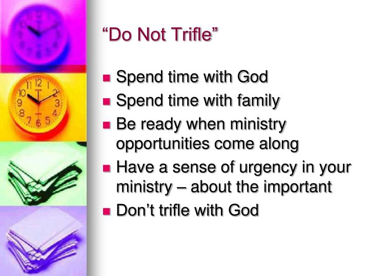 """Do Not Trifle"""