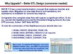 why upgrade better etl design conversion needed
