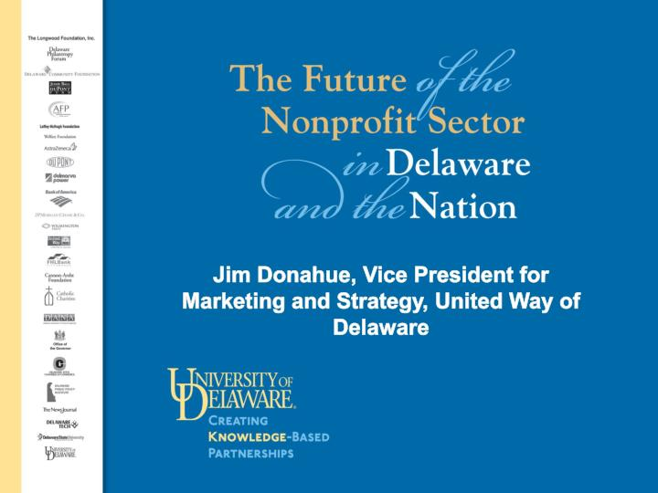 Jim Donahue, Vice President for Marketing and Strategy, United Way of Delaware