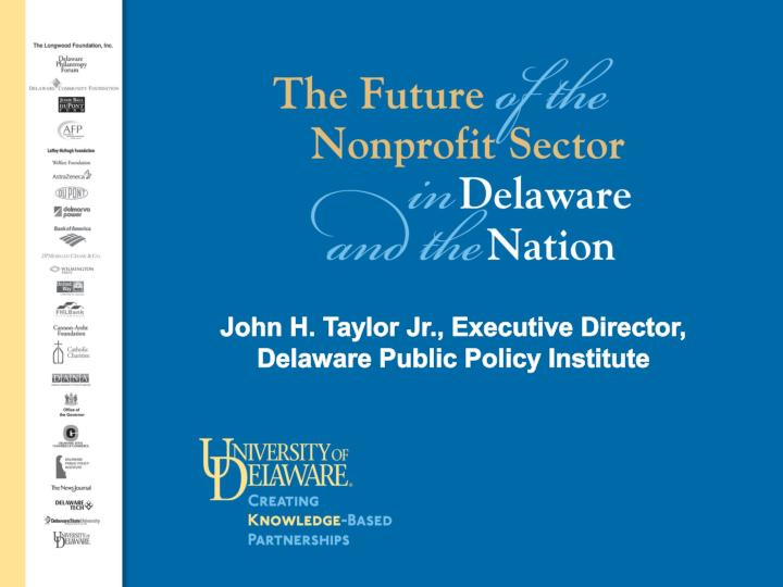 John H. Taylor Jr., Executive Director, Delaware Public Policy Institute