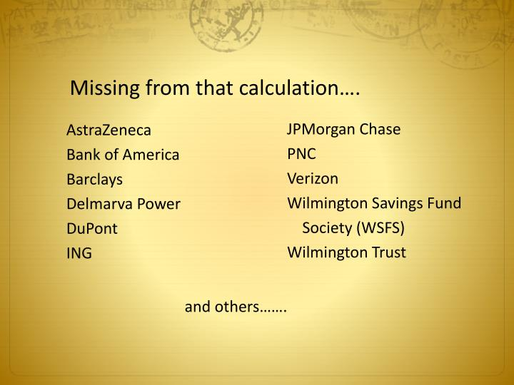 Missing from that calculation….