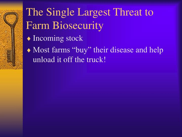 The Single Largest Threat to Farm Biosecurity
