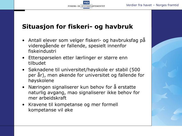 Situasjon for fiskeri og havbruk