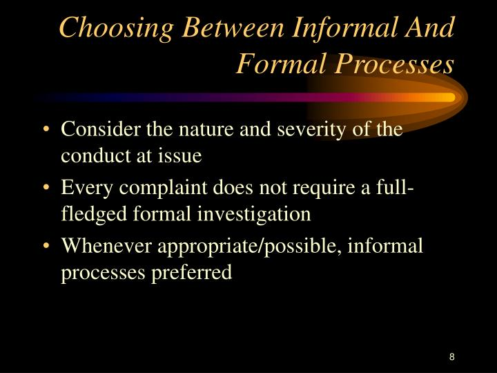 Choosing Between Informal And Formal Processes