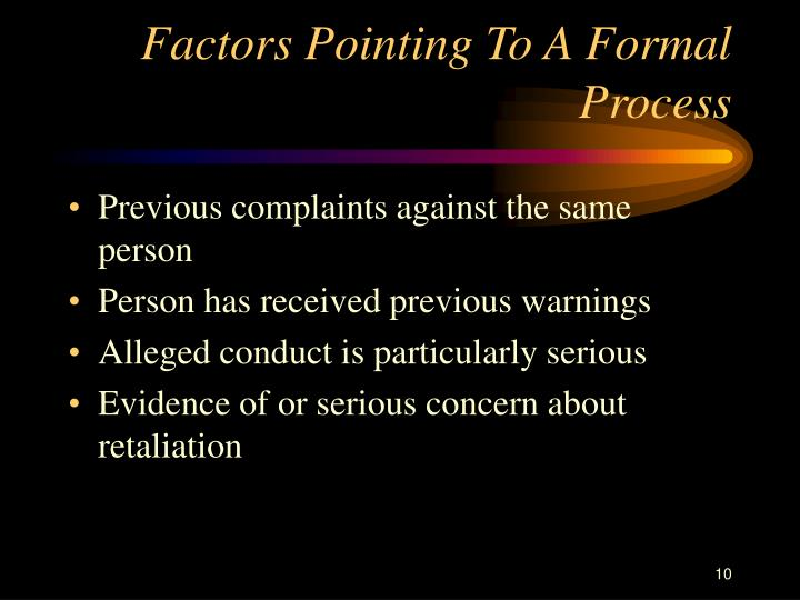 Factors Pointing To A Formal Process