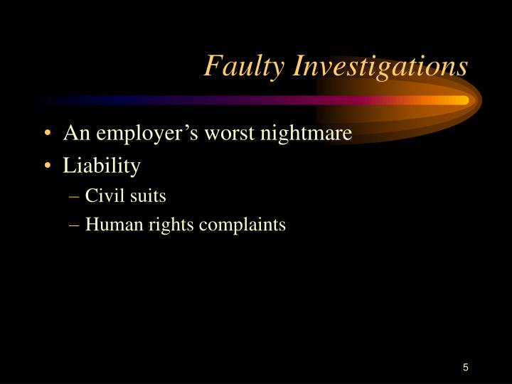 Faulty Investigations