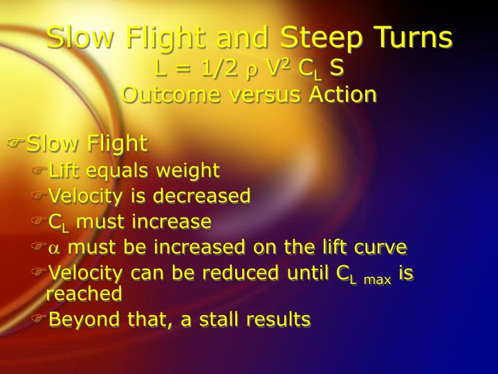 Slow Flight and Steep Turns