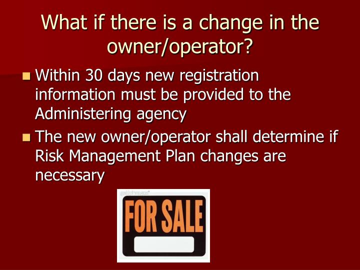What if there is a change in the owner/operator?