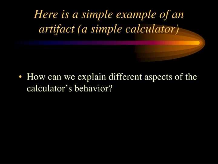 Here is a simple example of an artifact (a simple calculator)