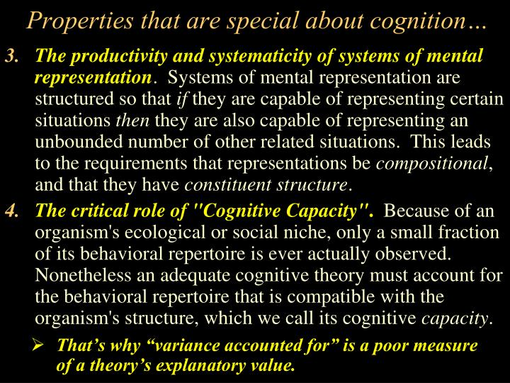 Properties that are special about cognition…