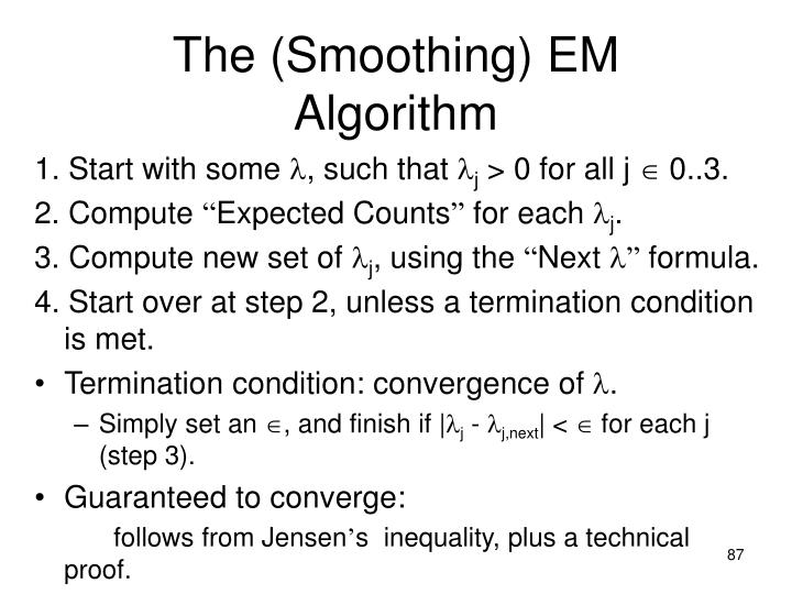 The (Smoothing) EM Algorithm