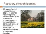 recovery through learning