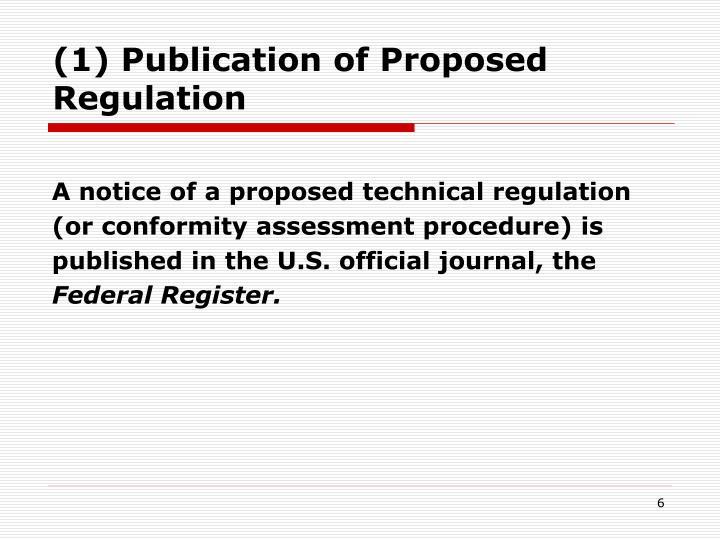 (1) Publication of Proposed Regulation