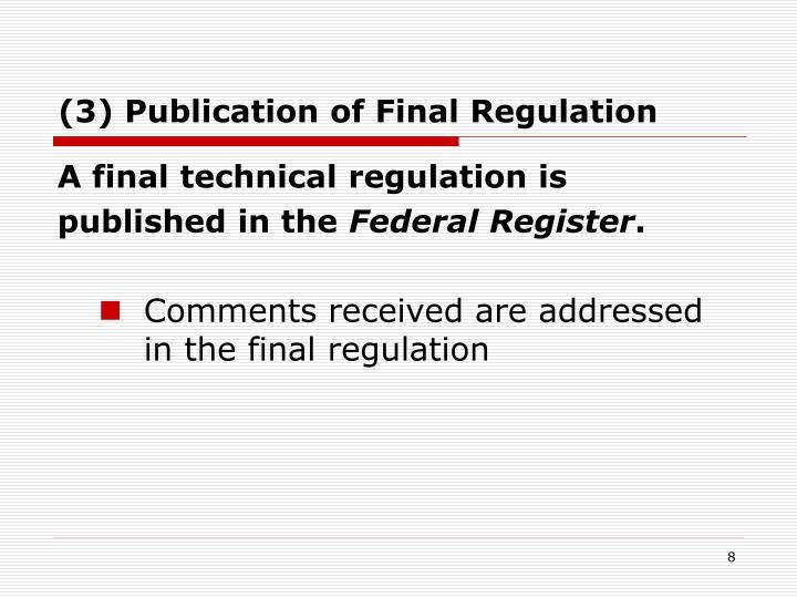 (3) Publication of Final Regulation