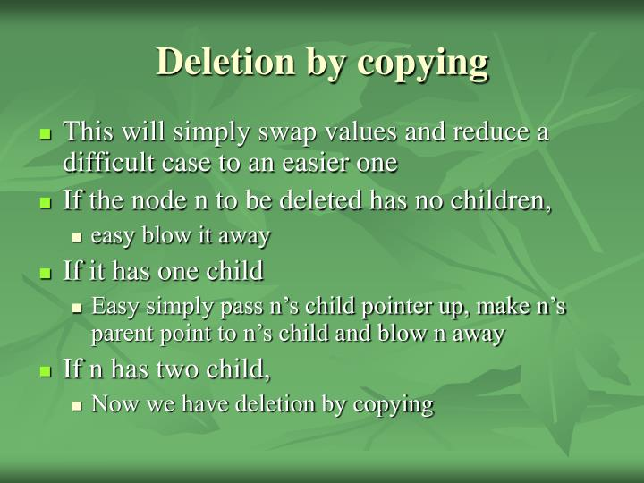 Deletion by copying