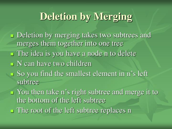 Deletion by Merging
