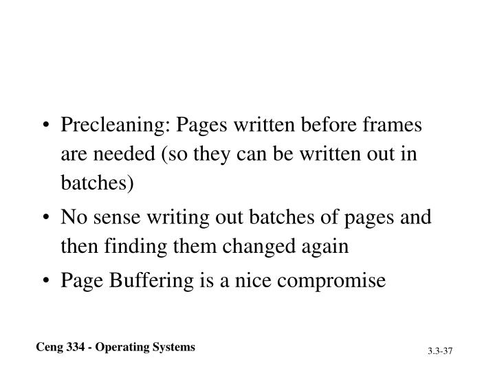 Precleaning: Pages written before frames are needed (so they can be written out in batches)