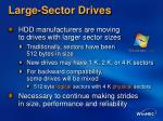 large sector drives