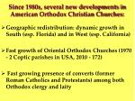 since 1980s several new developments in american orthodox christian churches