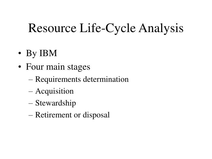 Resource Life-Cycle Analysis