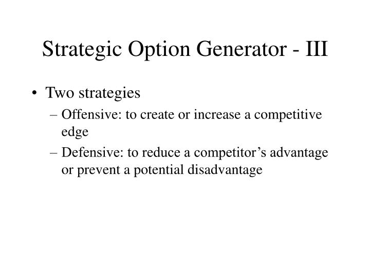 Strategic Option Generator - III