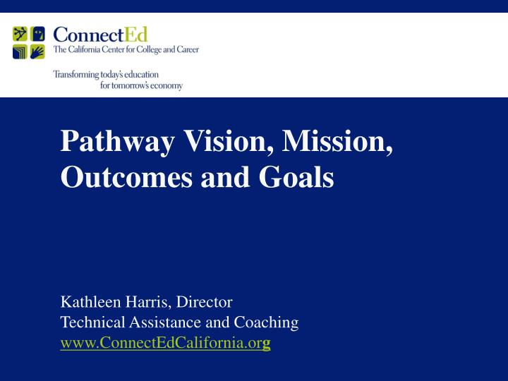 Pathway vision mission outcomes and goals
