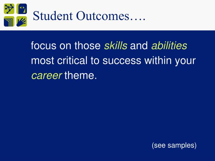 Student Outcomes….