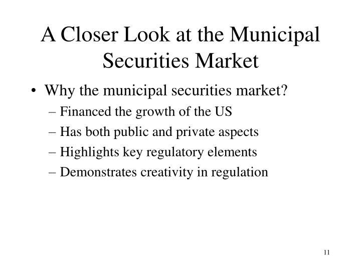 A Closer Look at the Municipal Securities Market