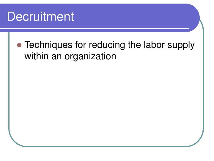 Decruitment