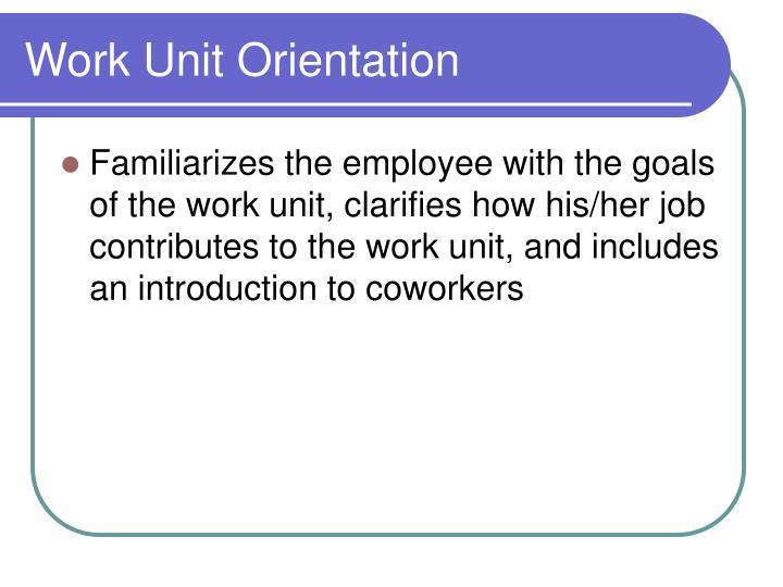 Work Unit Orientation