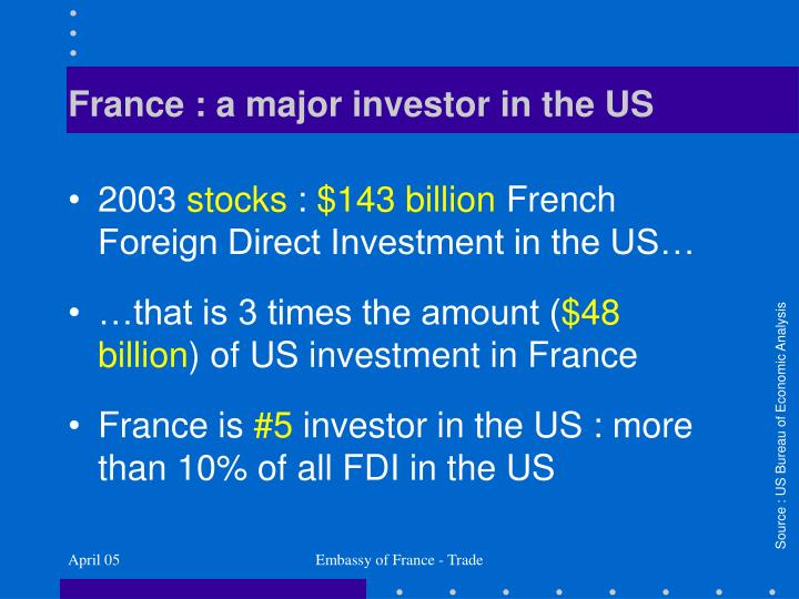 France : a major investor in the US